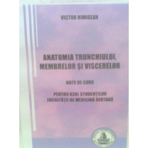 ANATOMIA TRUNCHIULUI,  MEMBRELOR SI VISCERELOR - note de curs pentru uzul studenţilor  Facultăţii de medicină dentară
