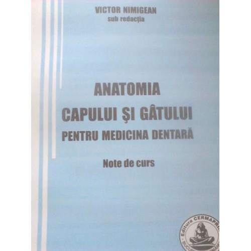 ANATOMIA CAPULUI SI GATULUI PENTRU MEDICINA DENTARA  - note de curs - V. Nimigean