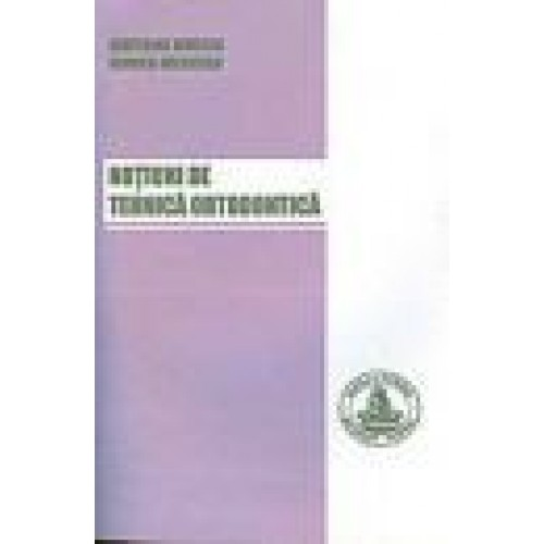 NOTIUNI DE TEHNICA ORTODONTICA