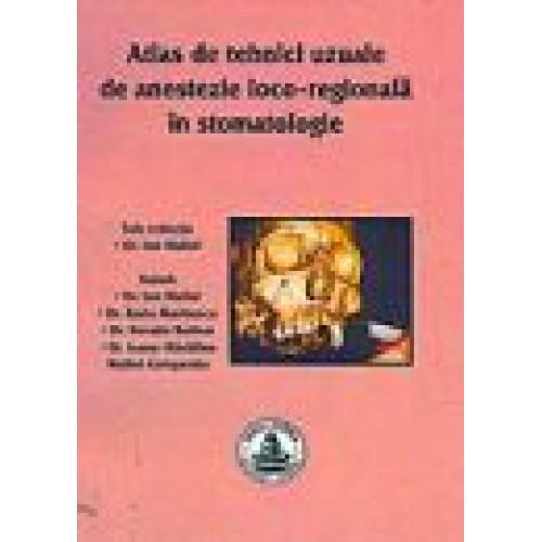 ATLAS DE TEHNICI UZUALE DE ANESTEZIE LOCO-REGIONALA IN STOMATOLOGIE