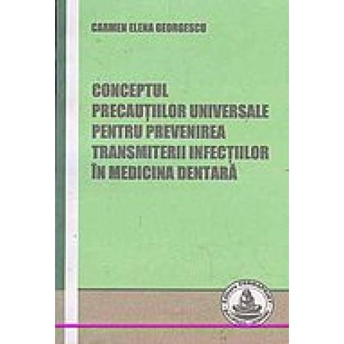 CONCEPTUL PRECAUTIILOR UNIVERSALE PENTRU PREVENIREA TRANSMITERII INFECTIILOR IN MEDICINA DENTARA